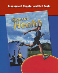 Glencoe Health, Assessment Chapter & Unit Tests