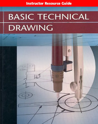 Basic Technical Drawing, Instructor Resource Guide
