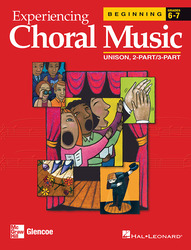 Experiencing Choral Music, Beginning Unison 2-Part/3-Part, Student Edition