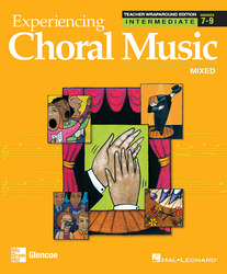 Experiencing Choral Music, Intermediate Mixed Voices, Teacher Wraparound Edition