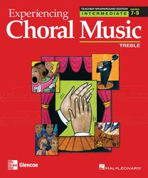 Experiencing Choral Music, Intermediate Treble Voices, Teacher Wraparound Edition
