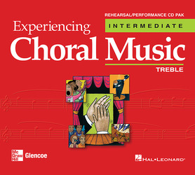 Experiencing Choral Music, Intermediate Treble Voices, Rehearsal/Performance CD Pak