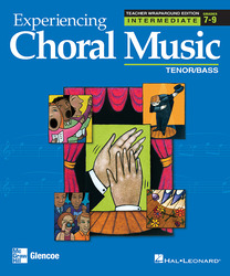 Experiencing Choral Music, Intermediate Tenor Bass Voices, Teacher Wraparound Edition