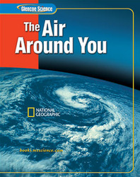 Glencoe iScience: The Air Around You, Student Edition