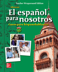 El español para nosotros: Curso para hispanohablantes Level 2, Teacher Wraparound Edition