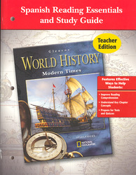 Glencoe World History, Modern Times, Spanish Reading Essentials and Study Guide, Teacher Edition