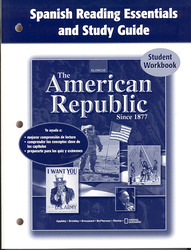 The American Republic Since 1877, Spanish Reading Essentials and Study Guide, Student Edition