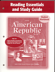 The American Republic to 1877, Reading Essentials and Study Guide, Student Edition