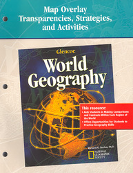 Glencoe World Geography, Map Overlay Transparencies, Strategies and Activities