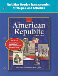 The American Republic Since 1877, Unit Map Overlay Transparencies, Strategies and Activities