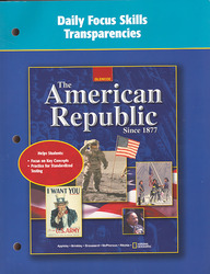 The American Republic Since 1877, Daily Focus Transparencies Booklet