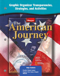 The American Journey and The American Journey, Reconstruction to the Present, Graphic Organizer Transparencies, Strategies and Activities