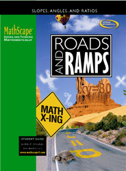MathScape: Seeing and Thinking Mathematically, Course 3, Roads and Ramps, Student Guide