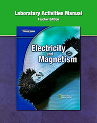 Glencoe Physical iScience Modules: Electricity and Magnetism, Grade 8, Laboratory Activities Manual Teacher Edition