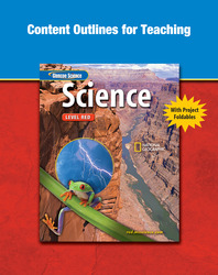 Glencoe iScience, Level Red, Grade 6, Content Outlines for Teaching