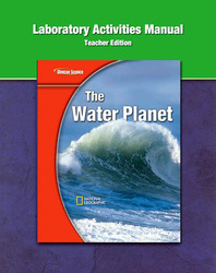 Glencoe Earth iScience Modules: The Water Planet, Grade 6, Laboratory Manual, Teacher Edition