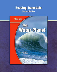 Glencoe Earth iScience Modules: The Water Planet, Grade 6, Reading Essentials, Student Edition