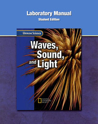 Glencoe Physical iScience Modules: Waves, Sound, and Light, Grade 8, Laboratory Manual, Student Edition