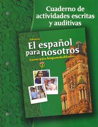El español para nosotros: Curso para hispanohablantes Level 2, Workbook & Audio Activities Student Edition