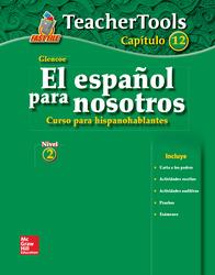El español para nosotros: Curso para hispanohablantes Level 2, TeacherTools Chapter 12