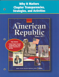 The American Republic Since 1877, Why It Matters Transparencies, Strategies and Activities