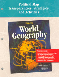 Glencoe World Geography, Political Map Transparencies, Strategies and Activities