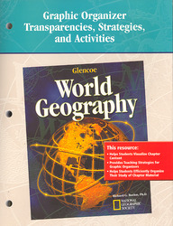 Glencoe World Geography, Graphic Organizer Transparencies, Strategies and Activities