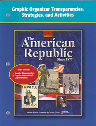 The American Republic Since 1877, Graphic Organizer Transparencies, Strategies and Activities