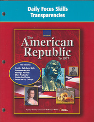The American Republic to 1877, Daily Focus Skills Transparencies, Strategies, and Activities