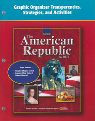 The American Republic to 1877, Graphic Organizer Transparencies, Strategies and Activities