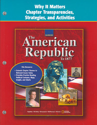 The American Republic to 1877, Why it Matters Chapter Transparencies, Strategies and Activities