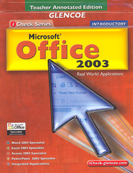 iCheck Series: Microsoft Office 2003, Introductory Integrated Approach, Teacher Annotated Edition with CD-ROM