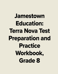Jamestown Education: Terra Nova Test Preparation and Practice Workbook, Grade 8