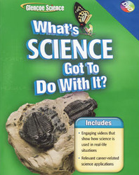Glencoe iScience, Grade 6-8, What's Science Got to Do With It? DVD'