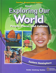 Exploring Our World: Eastern Hemisphere, Teacher Wraparound Edition