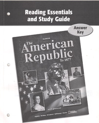 The American Republic to 1877, Reading Essentials and Study Guide, Answer Key