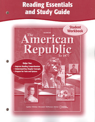 The American Republic to 1877, Reading Essentials and Study Guide, Workbook