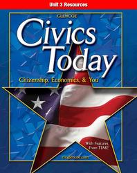 Civics Today: Citizenship, Economics, & You, Unit 3 Resources