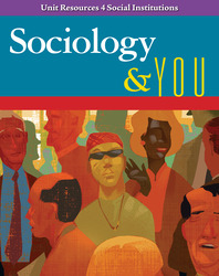 Sociology & You, Unit Resources 4 Social Institutions