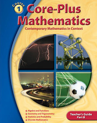 Core-Plus Mathematics: Contemporary Mathematics In Context, Course 1 Part B, Teacher's Guide'