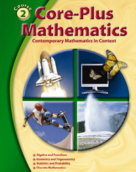 Core-Plus Mathematics: Contemporary Mathematics In Context, Course 2, Student Edition