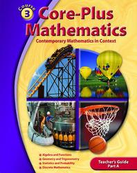 Core-Plus Mathematics: Contemporary Mathematics In Context, Course 3 Part A, Teacher's Guide'