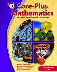 Core-Plus Mathematics: Contemporary Mathematics In Context, Course 3 Part B, Teacher's Guide'