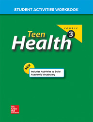 Teen Health Course 3, Student Activity Workbook