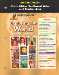 Exploring Our World, Unit Resources North Africa, Southwest Asia, and Central Asia