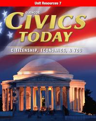 Civics Today: Citizenship, Economics, & You, Unit Resources 7
