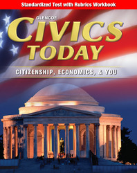 Civics Today: Citizenship, Economics, & You, Standardized Test with Rubrics Workbook