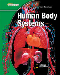 Glencoe Life iScience Module: Human Body Systems, Grade 7, Teacher Wraparound Edition