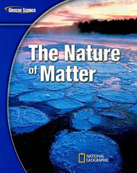 Glencoe Physical iScience Modules: The Nature of Matter, Grade 8, Student Edition