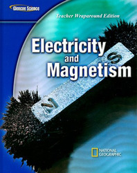 Glencoe Physical iScience Modules: Electricity and Magnetism, Grade 8, Teacher Wraparound Edition